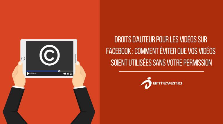 Droits D Auteur Pour Les Videos Sur Facebook Comment Eviter Que