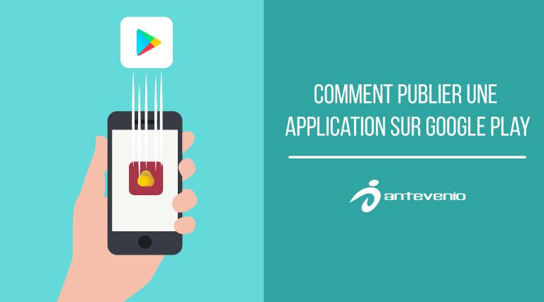 publier une application sur Google Play
