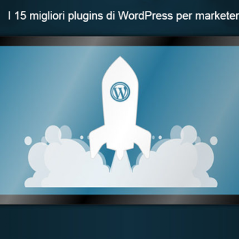 I 15 migliori plugins di WordPress per marketers