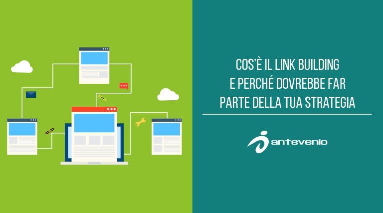 Cos'è il link building e perché dovrebbe far parte della tua strategia