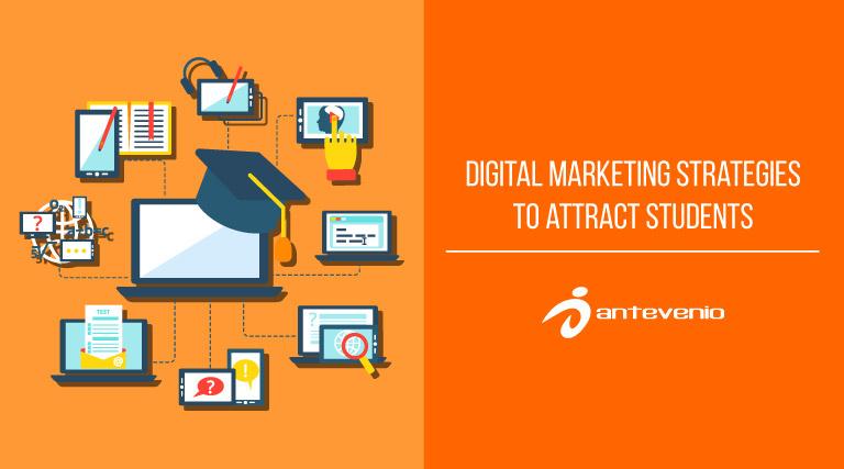 Digital marketing strategies to attract students - Antevenio