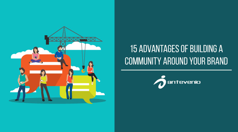 Advantages of building a community around your brand