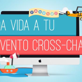 Guía Da vida a tu evento Cross-Channel