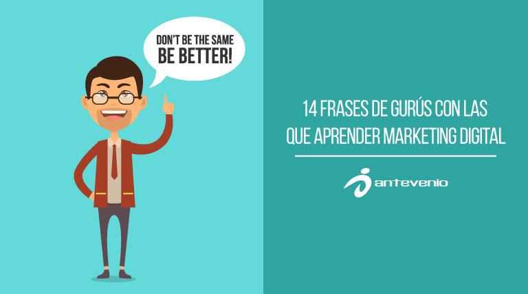 14 Frases De Gurús Para Aprender Sobre Marketing Digital