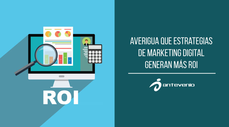 estrategias de marketing digital que generan más ROI