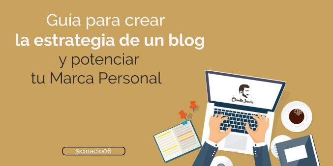 Cómo crear la estrategia de mi blog para potenciar mi Marca Personal desde cero(Claudio Inacio)