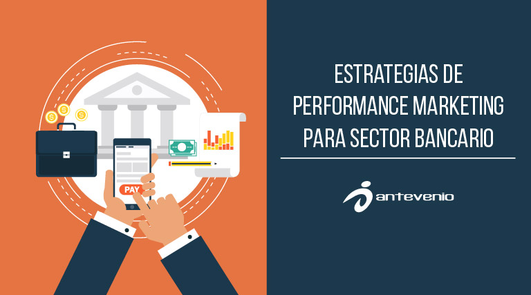 Estrategias-de-performance-marketing-para-sector-bancario