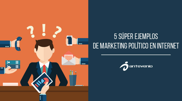 Ejemplos De Marketing Político Que Te Impactará Conocer