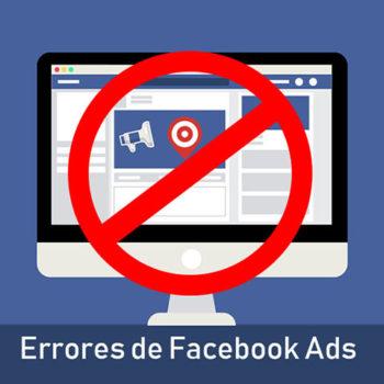 Errores en campañas de Facebook Ads